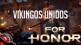 VIKINGOS UNIDOS | For Honor campaña #3 | SrSerpiente