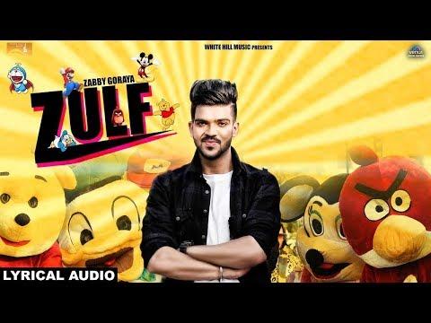 Zulf (Lyrical Audio) Zabby Goraya| Latest Punjabi Songs 2017 | New Punjabi Song