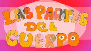 Las partes del cuerpo . Song to learn the Parts of the body in Spanish for kids