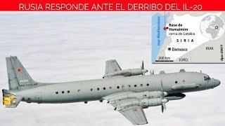 Rusia responde ante el derribo del Il-20 en Siria│Israel dará toda la información
