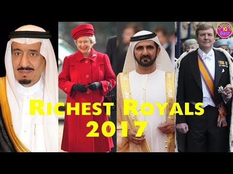 Top 10 Richest Royals In The World 2017