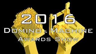 Announcing the 2016 Domino & Machine Awards Show