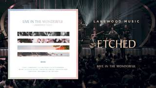 Lakewood Music - Etched | Live In The Wonderful Album (Audio Only)