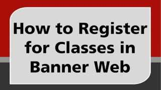 How to Register for Classes in Banner Web