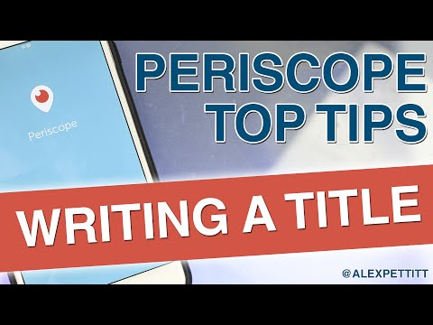 How to write catchy Periscope Titles to BOOST your views