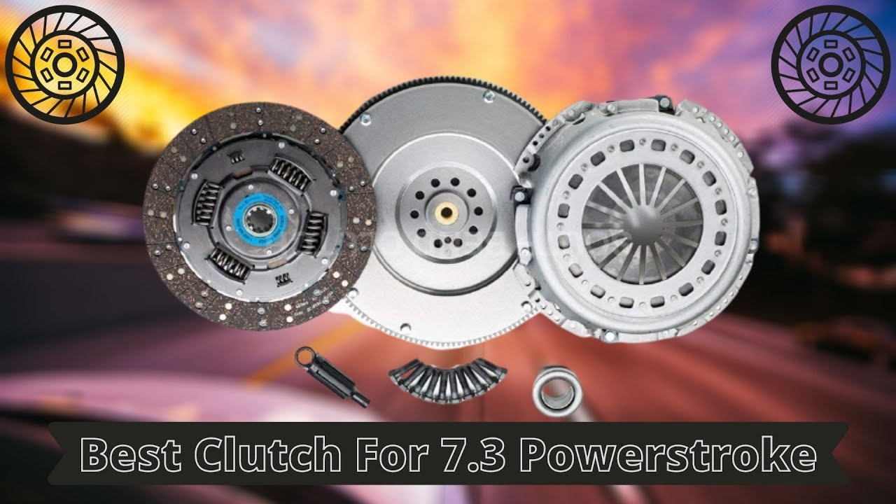 Best Clutch For 7 3 Powerstroke Upgrade Your Clutch Kit Now 2020 Youtube