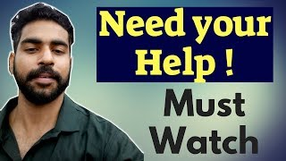 Need your Help | Please Watch this Video | Praveen Dilliwala