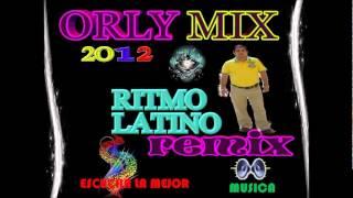 RITMO LATINO REMIX MEZCLADO POR DJ ORLY MIX.wmv