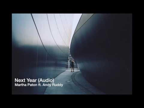 Two Door Cinema Club // Next Year (Martha Paton ft. Andy Ruddy audio)