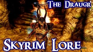 Skyrim Lore Series: The Draugr explained