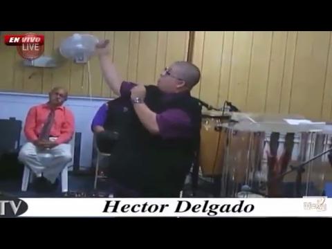Predicando Evang. Hector Delgado Bajo el...