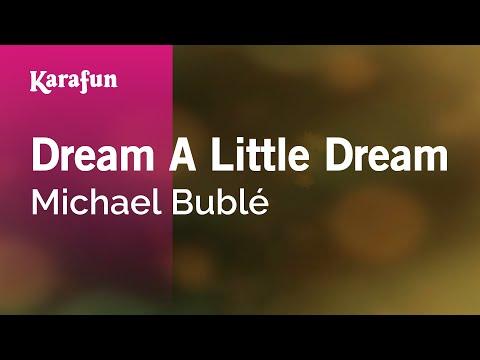 Karaoke Dream A Little Dream - Michael Bublé *
