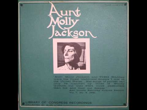 Aunt Molly Jackson   Hardtimes In Coleman's Mines
