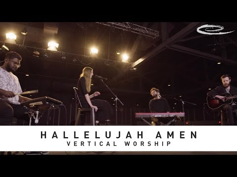 VERTICAL WORSHIP - Hallelujah Amen: Song Session