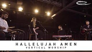 VERTICAL WORSHIP - Hallelujah Amen: Song Session
