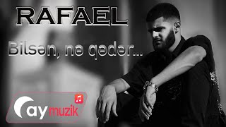 Rafael - Bilsen ne qeder (Official Music Video)