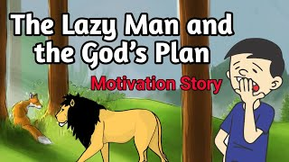 The Lazy Man aฑd the God's Plan   story with Moral