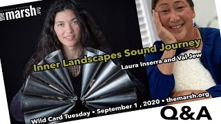 Inner Landscape Sound Journey Q&A with Laura Inserra and Val Jew