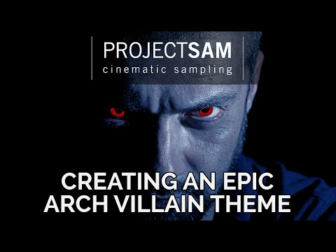 Tutorial: Creating an Epic Arch Villain Theme using ProjectSAM Orchestral Essentials 1 & 2