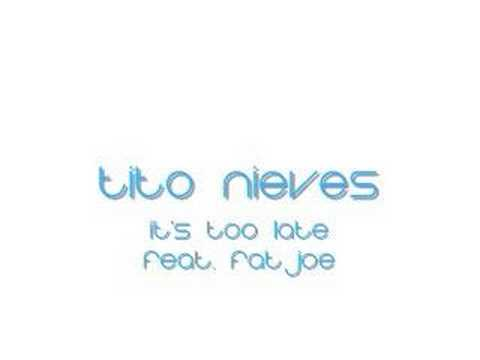 tito nieves - its too late
