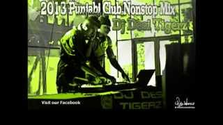 2013 punjabi club nonstop mix dj desi tigerz latest bhangra songs collection megamix mashup