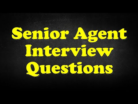 Senior Agent Interview Questions