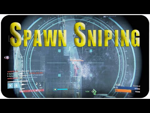 Spawn Sniping // Shores of Time: Destiny