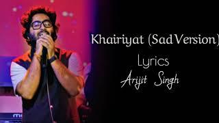 Arijit Singh - Khairiyat Full Song (Lyrics) ▪ Chhichhore ▪ Sushant Singh Rajput & Shraddha Kapoor