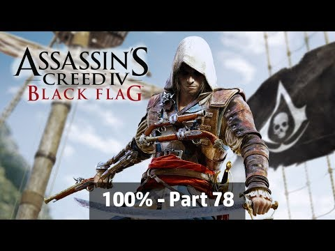 Assassin's Creed IV: Black Flag - 100% Playthrough Part 78