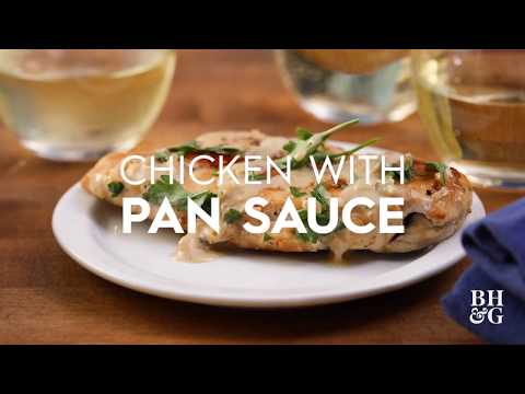 Chicken with Pan Sauce | Cooking: How-To | Better Homes & Gardens