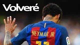 Neymar Jr [Rap] | VOLVERÉ | Llorarás Con Este Video | Goals & Skills | PlaF Erreape | 2017 ᴴᴰ