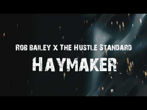 Rob Bailey & The Hustle Standard - Haymaker