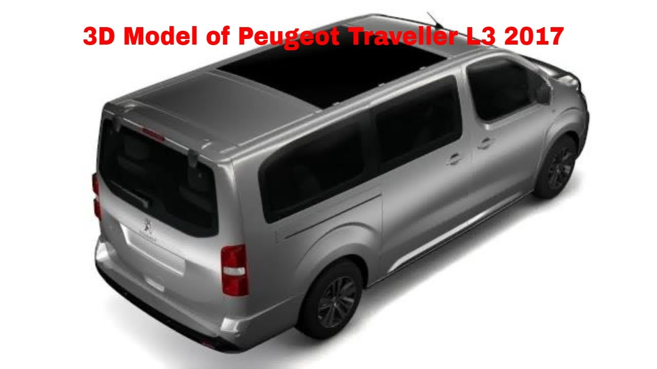 review of 3d model of peugeot traveller l3 2017 youtube. Black Bedroom Furniture Sets. Home Design Ideas