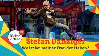 """Stefan Danziger fragt: """"Wo ist bei meiner Frau der Haken?"""""""