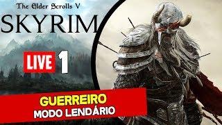 The Elder Scrolls V: Skyrim Legendary Edition (PC) Ao Vivo #1 - Guerreiro e Dificuldade Lendária!