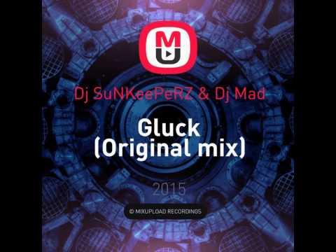 Mixupload Recordings: Dj SuNKeePeRZ & Dj Mad - Gluck (Original mix)