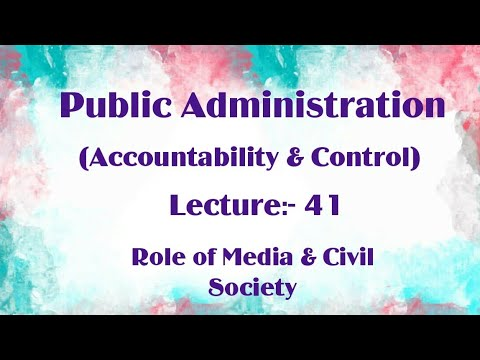 Role of Media & civil society|| Public Administration Lecture 41