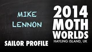 2014 Moth Worlds - Sailor Profile - Mike Lennon
