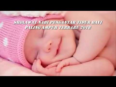 Sholawat Nabi Terbaik Paling Ampuh Pengantar Tidur Bayi 2018