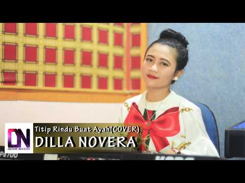 Titip Rindu Buat Ayah (Cover) - Dilla Novera