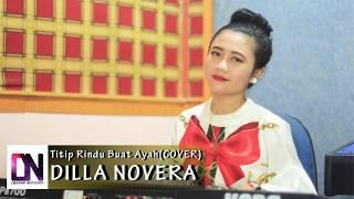 Titip Rindu Buat Ayah Cover Dilla Novera.mp3