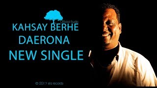 ela tv - Kahsay Berhe - Daerona - New Eritrean Music 2018 - ( Official Audio ) With Lyrics
