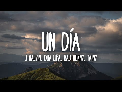J Balvin, Dua Lipa, Bad Bunny, Tainy - UN DÍA (ONE DAY) Lyrics/Letra