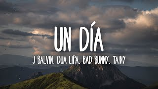 J Balvin, Dua Lipa, Bad Bunny, Tainy - UN DÍA (ONE DAY) Lyrics/Letra