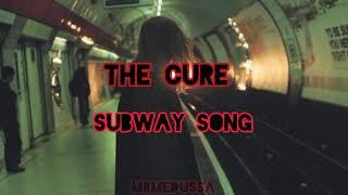 The Cure - Subway song lyrics & sub