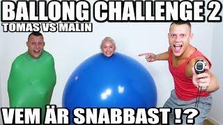 BALLONG CHALLENGE DEL 2 *TOMAS VS MALIN, VEM ÄR SNABBAST!?*