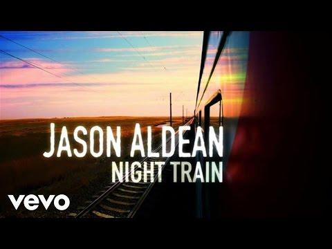 Jason Aldean  Night Train Lyric