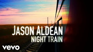 Jason Aldean Night Train.mp3