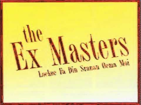 The Ex Masters - Fis man boto