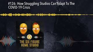 #126: How Struggling Studios Can Adapt To The COVID-19 Crisis